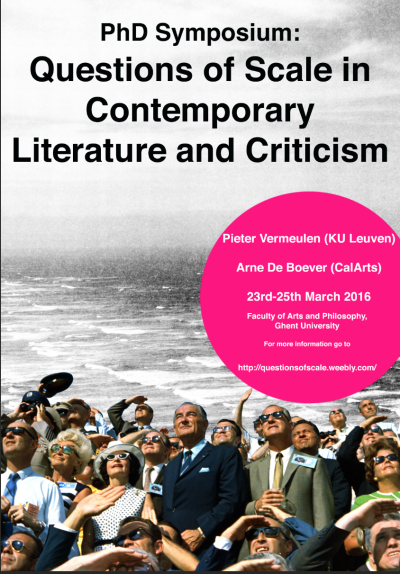 CFP PhD Symposium: Questions of Scale in Contemporary Literature and Criticism