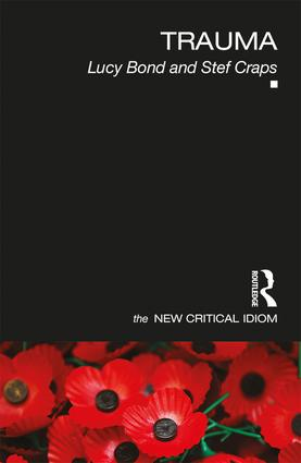 New Book: Trauma (Lucy Bond and Stef Craps – The New Critical Idiom)