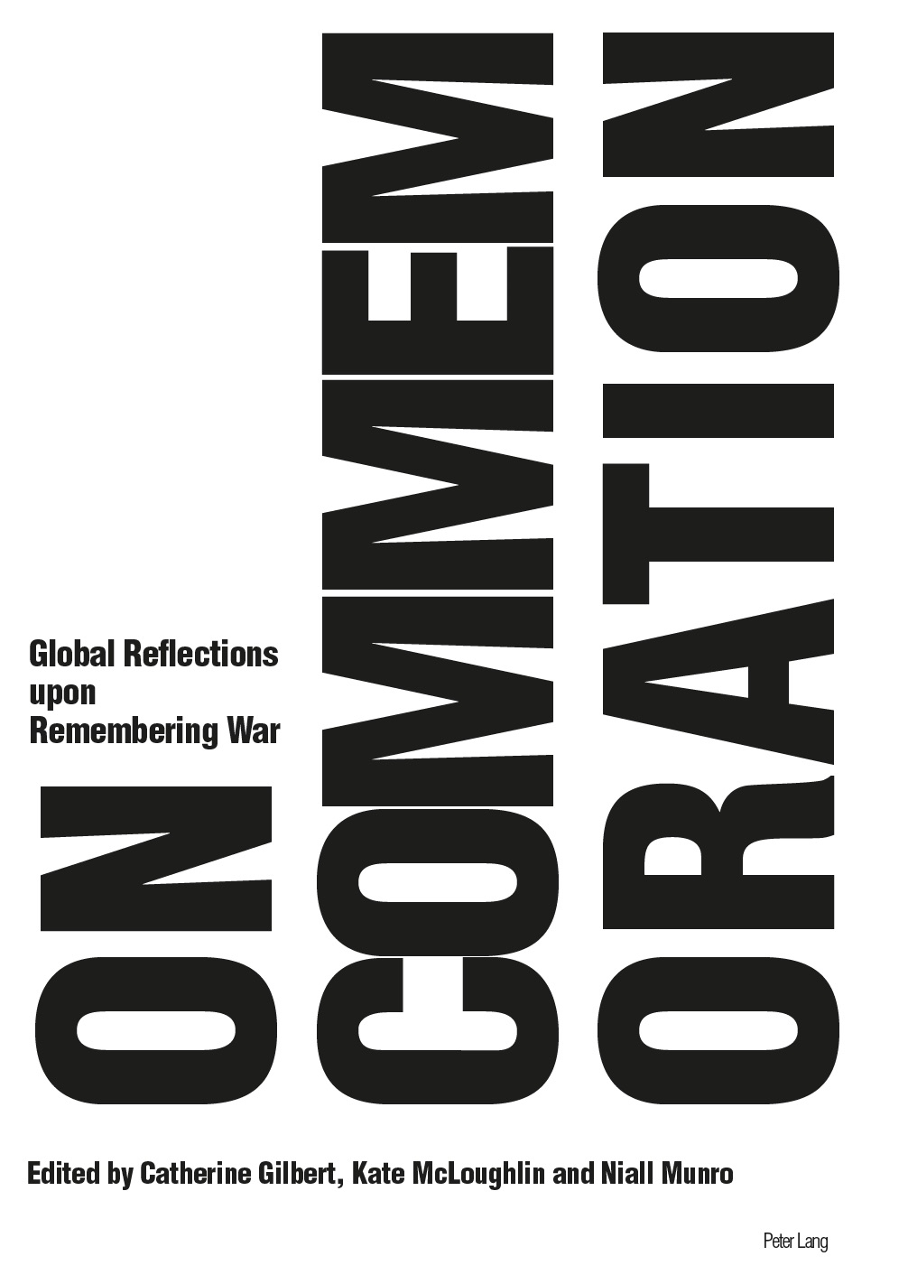 New Book: On Commemoration: Global Reflections upon Remembering War (edited by Catherine Gilbert, Kate McLoughlin, and Niall Munro)