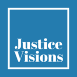 Justice Visions Podcast – Memory: Securing the Past and Imagining the Future